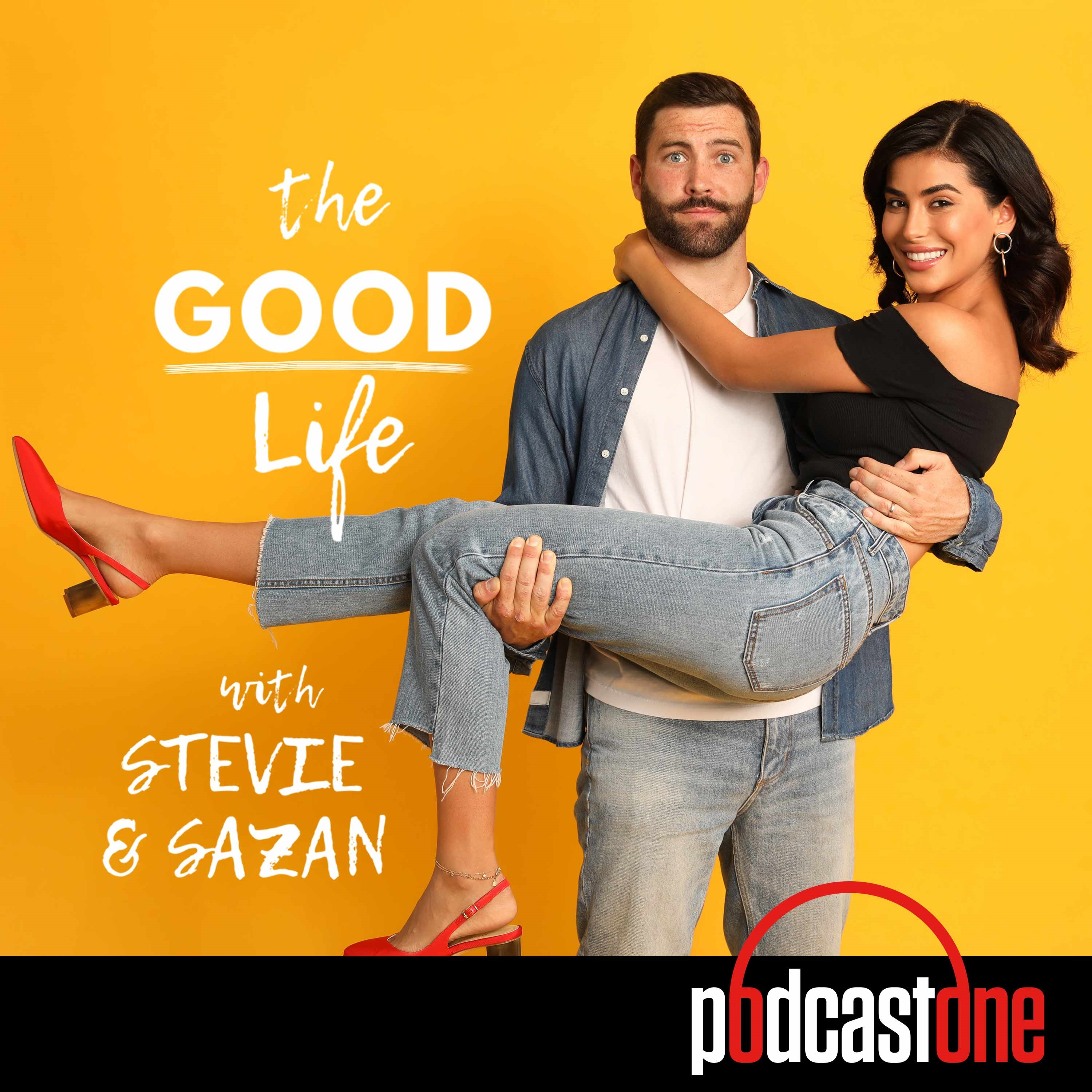 Good Life with Stevie and Sazan Podcast